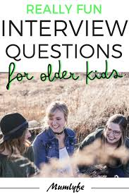 What Do You Do For Fun Interview Question 21 Really Fun Interview Questions For Kids To Ask Their Friends