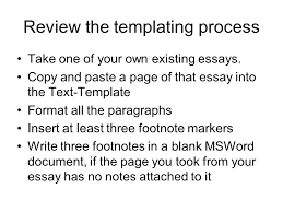 review the templating process take one of your own existing essays  review the templating process take one of your own existing essays