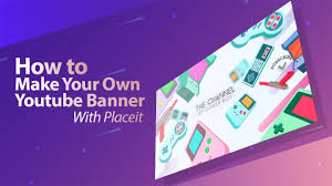 Make Channel Art With A Youtube Banner Maker Placeit