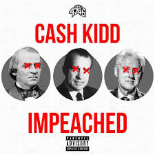 Cash Kidd – Impeached Lyrics