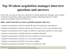 top10talentacquisitionmanagerinterviewquestionsandanswers 150320183618 conversion gate01 thumbnail 4jpgcb1426894626 talent acquisition manager job description
