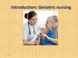 Geriatric Nursing 1 Geriatric Nursing Introduction