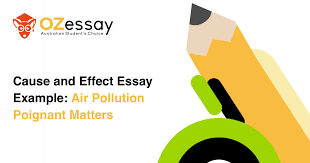 Cause And Effect Essay Samples Cause And Effect Essay Example Air Pollution Poignant Matters