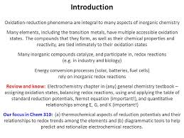 big picture perspective oxidation reduction reactions are  oxidation reduction phenomena are integral to many aspects of inorganic chemistry many elements including