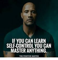 Self Control Quotes Unique If YOU CAN LEARN SELFCONTROL YOU CAN MASTER ANYTHING THE POSITIVE