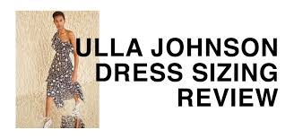 Ulla Johnson Dress Sizing Review Is A 595 Dress Worth It