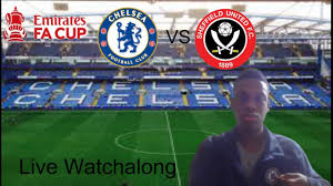 Live Watchalong: Chelsea vs Sheffield United (FA Cup Quarter Final) -  YouTube