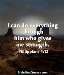 God Give Me Strength Quotes Gorgeous I Can Do Everything Through Him Who Gives Me Strength Philippians