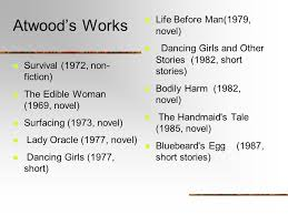 margaret atwood born in ottawa ontario on nov ppt 10 atwood s works survival 1972 non fiction the edible w