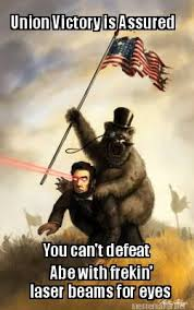 Meme Maker - Union Victory is Assured Abe with frekin' laser beams ... via Relatably.com