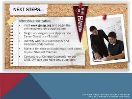 gms preparing your application gates millennium scholars program  17 the gates millennium scholars program and the hispanic