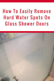 how to clean mineral deposits from shower doors