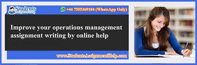improve your operations management assignment writing by online improve your operations management assignment writing by online help students assignment help