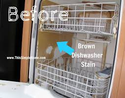 How To Clean The Inside Of A Stainless Steel Dishwasher This Simple Home How To Clean Brown Stains In Dishwasher