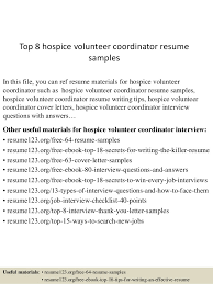 Top 8 hospice volunteer coordinator resume samples In this file, you can  ref resume materials ...