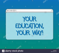 Handwriting Text Your Education Your Way Concept Meaning