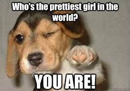 YOU ARE! Who's the prettiest girl in the world? - winking pointing ... via Relatably.com