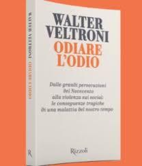 """Leggere per non dimenticare: presentazione del libro """"Odiare l'odio"""" di  Walter Veltroni"""
