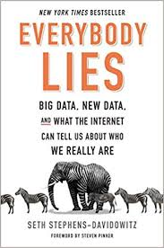 Everybody Lies: Big Data, New Data, and What the Internet Can Tell ...