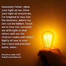 Prayers About Light And Darkness Shine Light On Me John 3 20 Daily Prayer Guide
