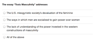 the essay toxic masculinity addresses chegg com show transcribed image text the essay toxic masculinity addresses