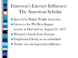chapter transcendentalism and the age of experimentation 4 emerson s literary influence the american scholar speech