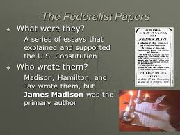 Who were the writers of the federalist papers
