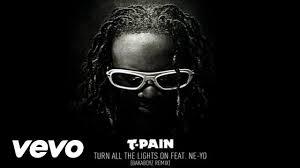 Turn In The Lights Remix T Pain Turn All The Lights On Bakaboyz Remix Audio Ft Ne Yo