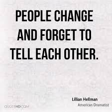Lillian Hellman Change Quotes Quotehd