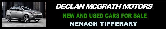 declan mcgrath motors nenagh servicing all makes of cars vans 4x4 mercial s pre n c t servicing new and used cars check out our car on