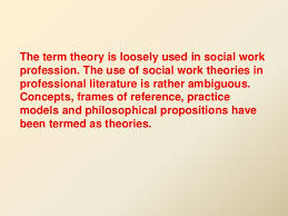 theories of social work 11 how theories help social