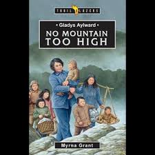 Gladys Aylward, No Mountain Too High by Myrna Grant | 9781857925944 |  Booktopia