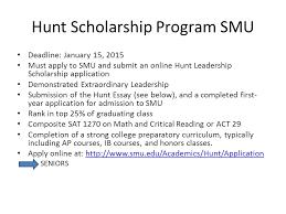 scholarships brennan high school ppt hunt scholarship program smu