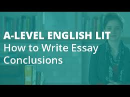 how to write an a essay the conclusion a level english  how to write an a essay the conclusion a level english literature aqa ocr edexcel