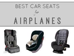 best car seats on airplanes mom in