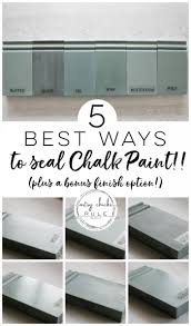 The 5 Top Ways To Seal Chalk Paint Or Milk Paint Artsy Chicks Rule