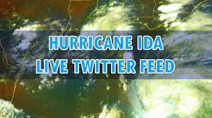 Hurricane Ida Live Twitter Feed - Get ...