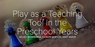 Play as a Teaching Tool in the Preschool Years