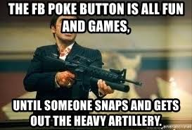 facebook like button machine gun. Modren Button Scarface Machine Gun  The FB Poke Button Is All Fun And Games Until  Someone Throughout Facebook Like Button
