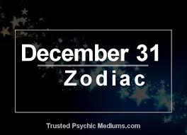 December 31 Zodiac Complete Birthday Horoscope