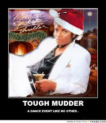 TOUGH MUDDER... - Thriller winter dance party Meme Generator ... via Relatably.com