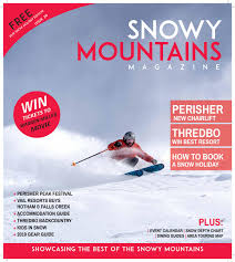 Snowy Mountains Magazine Issue 20 By Provincial Press