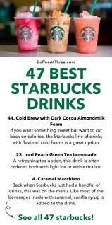 When available, we provide pictures, dish ratings, and descriptions of each menu item and its price. 47 Best Starbucks Drinks Coffee At Three