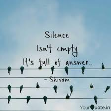 Silence Isnt Empty Its Quotes Writings By Shivam Kesharwani