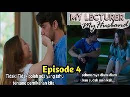 Penayangannya pun sudah mencapai episode terakhirnya pada 28 januari 2021. My Lecturer My Husband Ep4 Full Episode Youtube