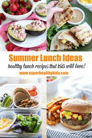 healthy yummy lunch ideas. 15 easy and fresh summer lunch ideas that kids will love! www.superhealthykids. healthy yummy e