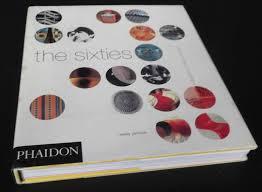 The Design Revolution The Sixties Decade Of Design Revolution