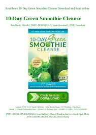 10 Day Green Smoothie Cleanse Pdf Read Book 10 Day Green Smoothie Cleanse Download And Read Online