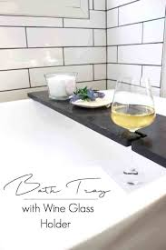 bath caddy wine glass holder over bathtub build your own table with holders love create bathrooms marvellous tray