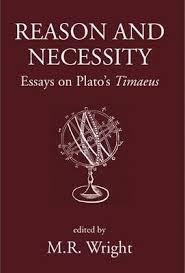 reason and necessity essays on plato s timaeus reason and necessity essays on plato s